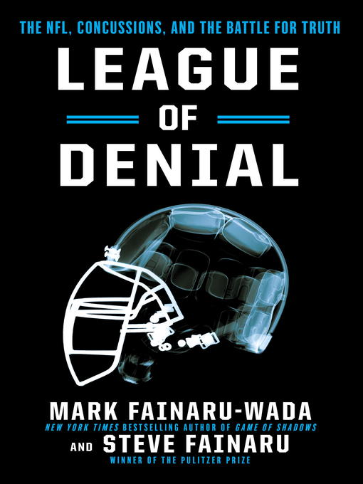 Title details for League of Denial by Mark Fainaru-Wada - Available