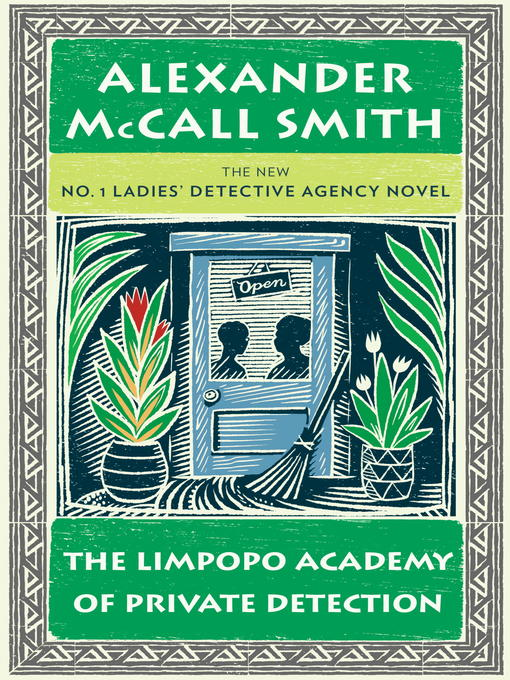 Title details for The Limpopo Academy of Private Detection by Alexander McCall Smith - Available