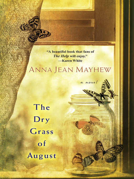 Title details for The Dry Grass of August by Anna Jean Mayhew - Wait list