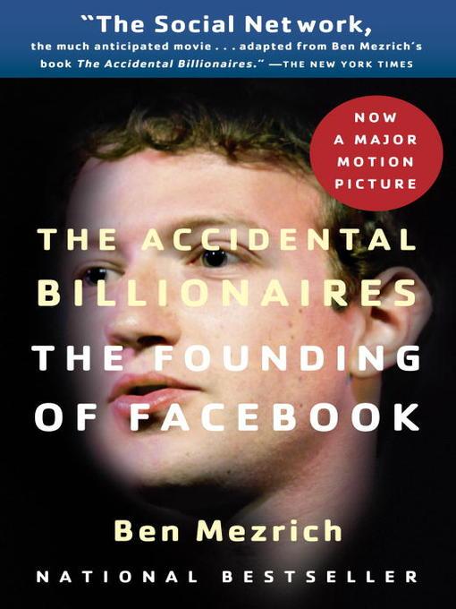 Title details for The Accidental Billionaires by Ben Mezrich - Available