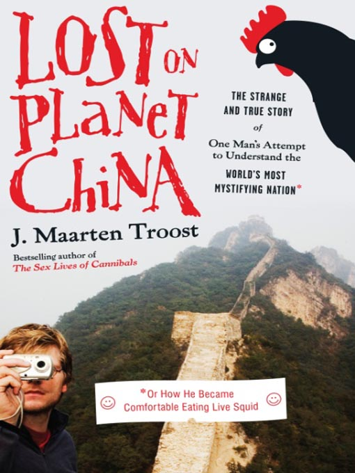 Title details for Lost on Planet China by J. Maarten Troost - Available