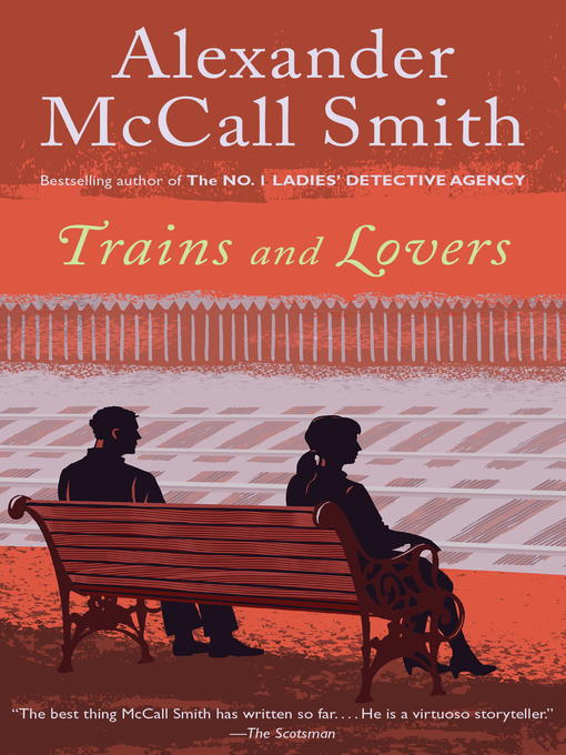 Title details for Trains and Lovers by Alexander McCall Smith - Available