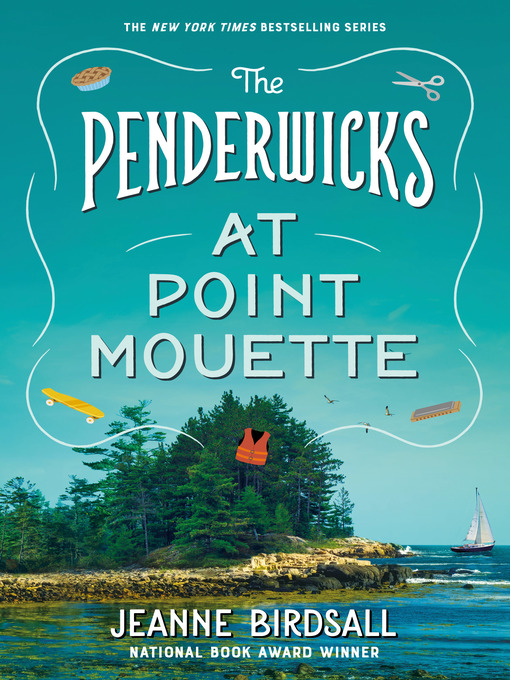 Title details for The Penderwicks at Point Mouette by Jeanne Birdsall - Wait list