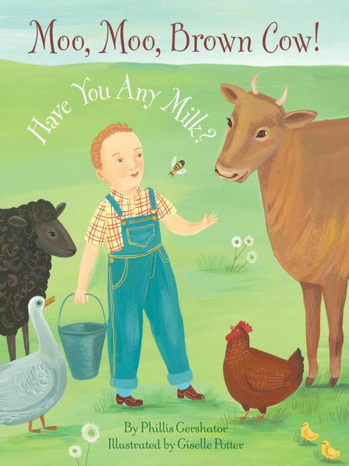 Title details for Moo, Moo, Brown Cow! Have You any Milk? by Phillis Gershator - Available