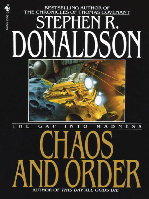 Title details for Chaos and Order: The Gap Into Madness by Stephen R. Donaldson - Available