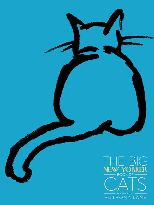 Title details for The Big New Yorker Book of Cats by The New Yorker Magazine - Available