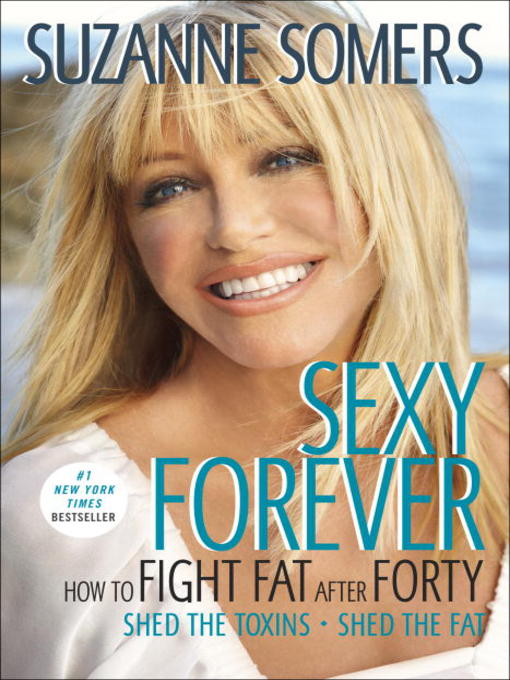 Title details for Sexy Forever by Suzanne Somers - Available