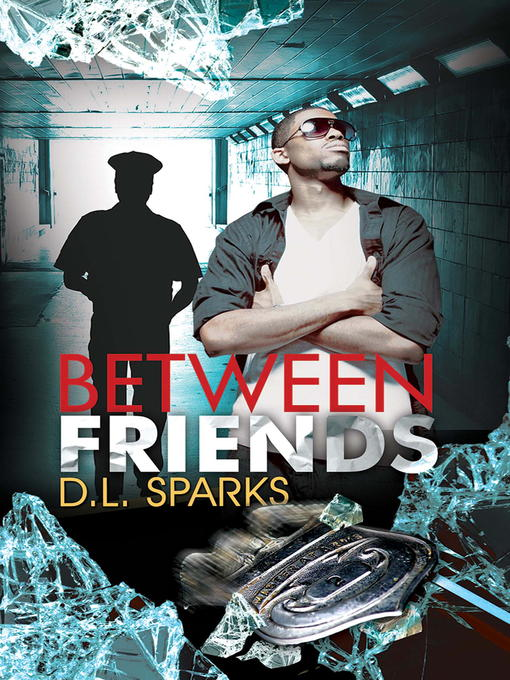 Title details for Between Friends by D.L. Sparks - Available