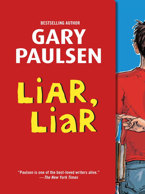 Title details for Liar, Liar: The Theory, Practice and Destructive Properties of Deception by Gary Paulsen - Available