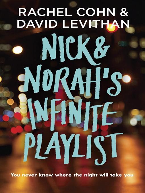 Title details for Nick & Norah's Infinite Playlist by Rachel Cohn - Available