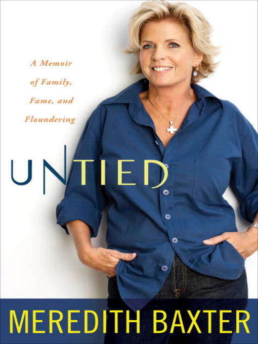 Title details for Untied by Meredith Baxter - Available