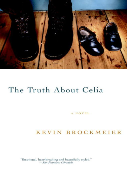 Title details for The Truth About Celia by Kevin Brockmeier - Available