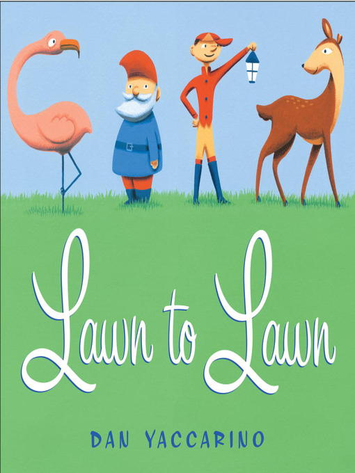 Title details for Lawn to Lawn by Dan Yaccarino - Available