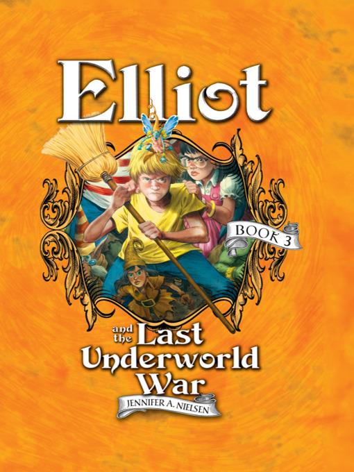 Title details for Elliot and the Last Underworld War by Jennifer Nielsen - Wait list