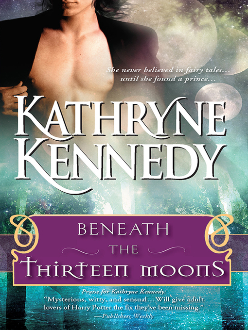 Title details for Beneath the Thirteen Moons by Kathryne Kennedy - Available