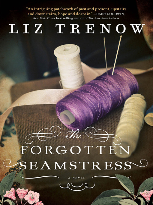 Title details for The Forgotten Seamstress by Liz Trenow - Available