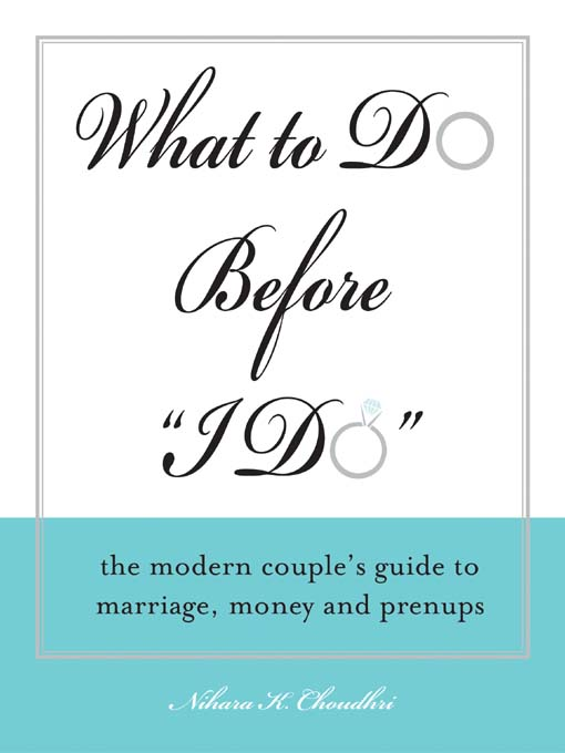 "Title details for What to Do Before ""I Do"" by Nihara  K. Choudhri - Available"