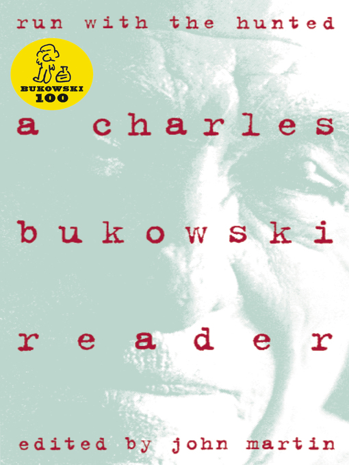 Title details for Run With the Hunted by Charles Bukowski - Available