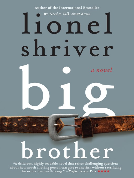 Title details for Big Brother by Lionel Shriver - Available