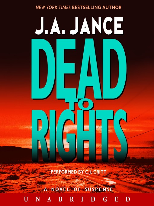 Title details for Dead to Rights by J. A. Jance - Wait list