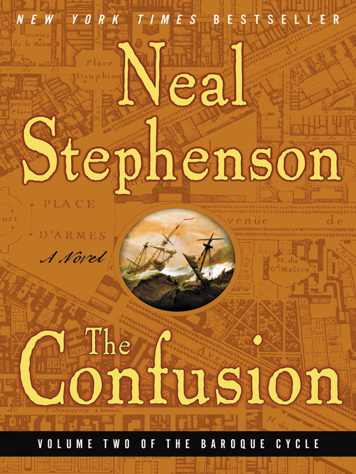 Title details for The Confusion by Neal Stephenson - Available