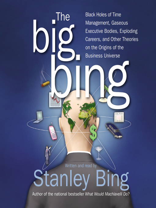 Title details for The Big Bing by Stanley Bing - Available