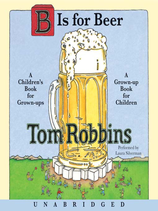 Title details for B Is for Beer by Tom Robbins - Available