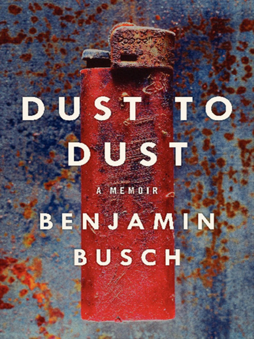 Title details for Dust to Dust by Benjamin Busch - Available