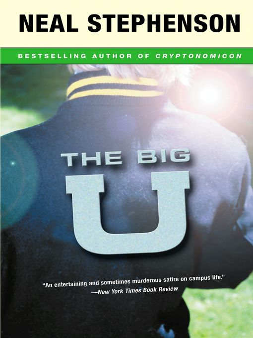 Title details for The Big U by Neal Stephenson - Available
