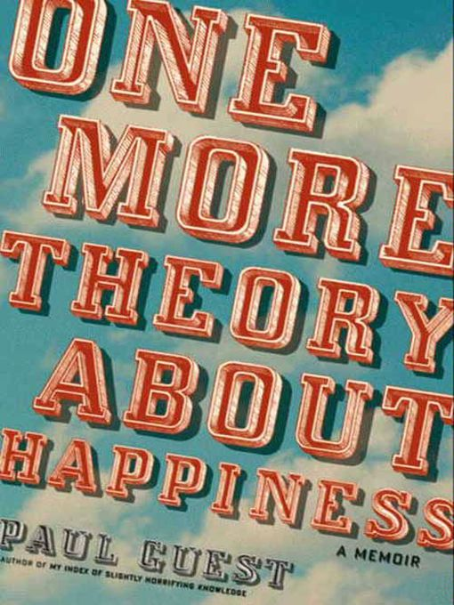 Title details for One More Theory About Happiness by Paul Guest - Available