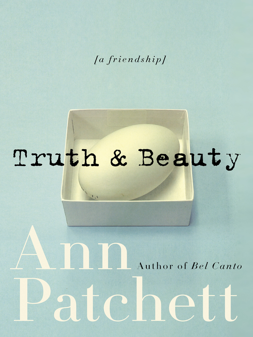Title details for Truth & Beauty by Ann Patchett - Available