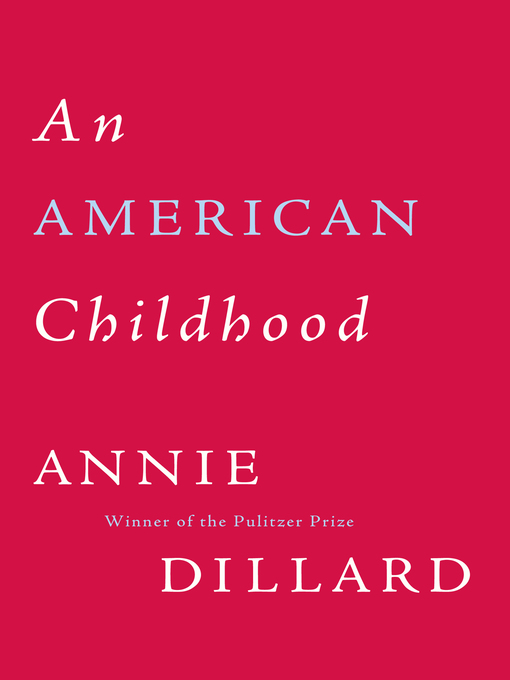 Title details for American Childhood by Annie Dillard - Available