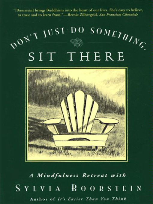 Title details for Don't Just Do Something, Sit There by Sylvia Boorstein - Available