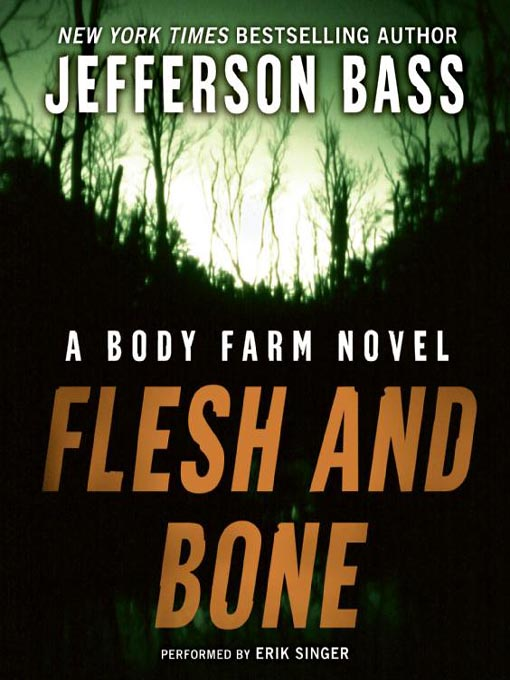 Title details for Flesh and Bone by Jefferson Bass - Available