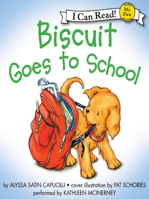 Title details for Biscuit Goes to School by Alyssa Satin Capucilli - Available