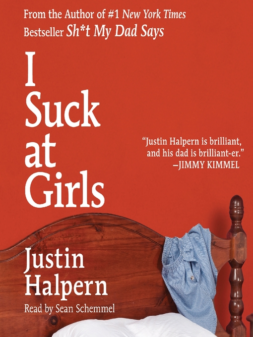 Title details for I Suck at Girls by Justin Halpern - Available