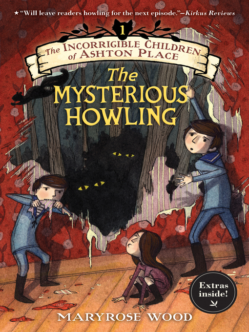 Title details for The Mysterious Howling by Maryrose Wood - Available