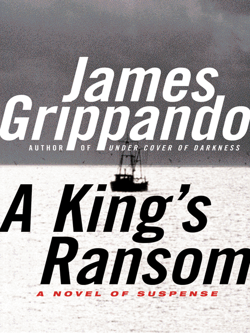 Title details for A King's Ransom by James Grippando - Available