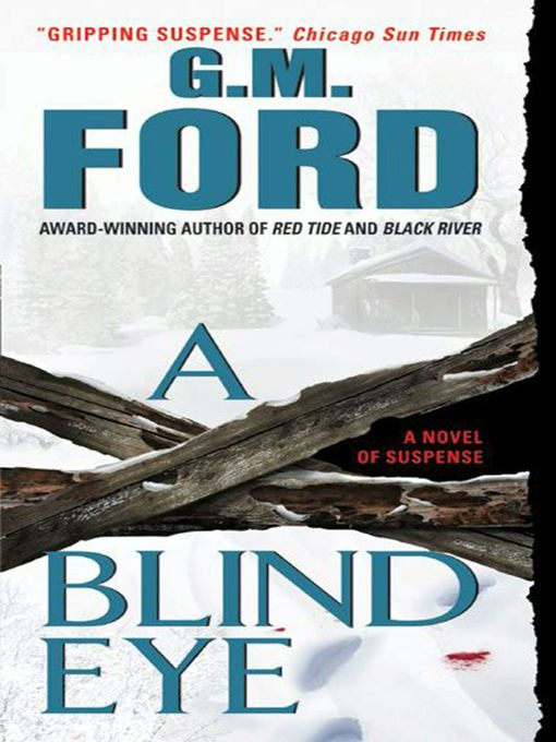 Title details for A Blind Eye by G.M. Ford - Available