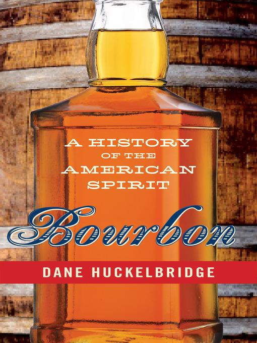 Title details for Bourbon by Dane Huckelbridge - Available