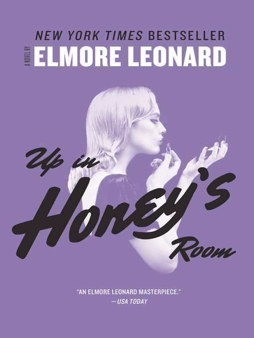 Title details for Up in Honey's Room by Elmore Leonard - Available