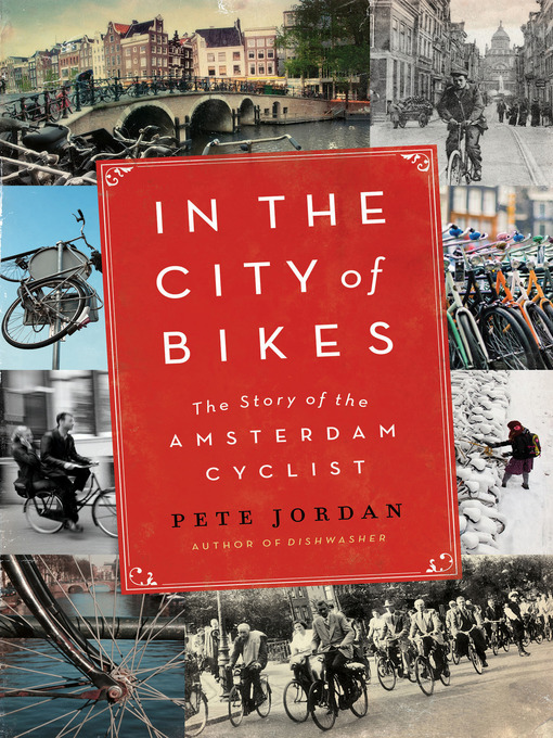 Title details for In the City of Bikes by Pete Jordan - Available