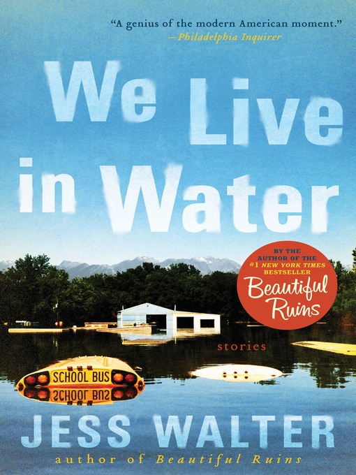 Title details for We Live in Water by Jess Walter - Available