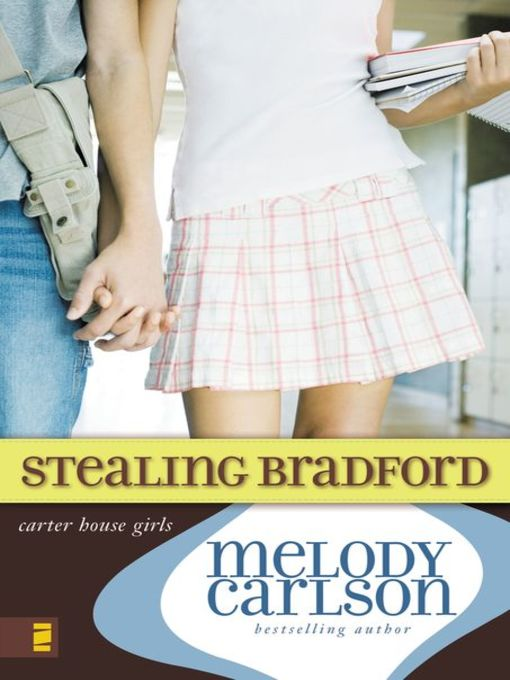 Title details for Stealing Bradford by Melody Carlson - Available