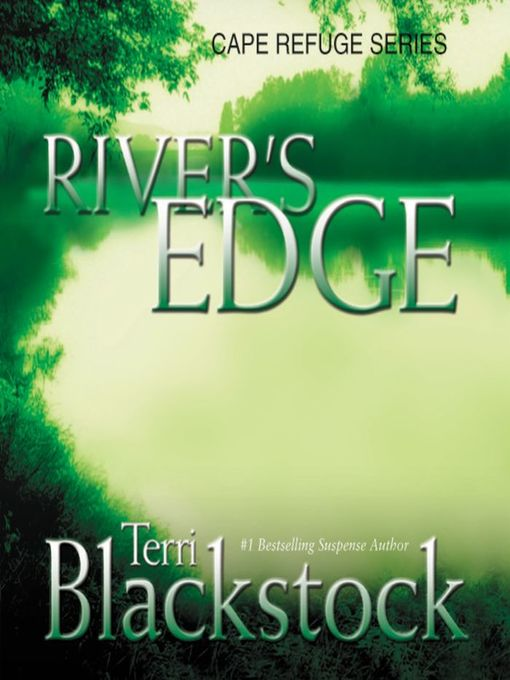 Title details for River's Edge by Terri Blackstock - Available