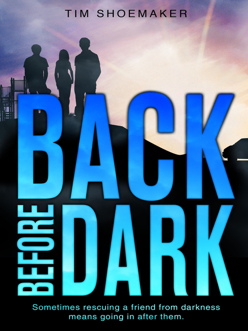 Title details for Back Before Dark by Tim Shoemaker - Available