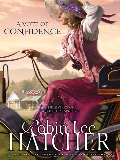 Title details for A Vote of Confidence by Robin Lee Hatcher - Available