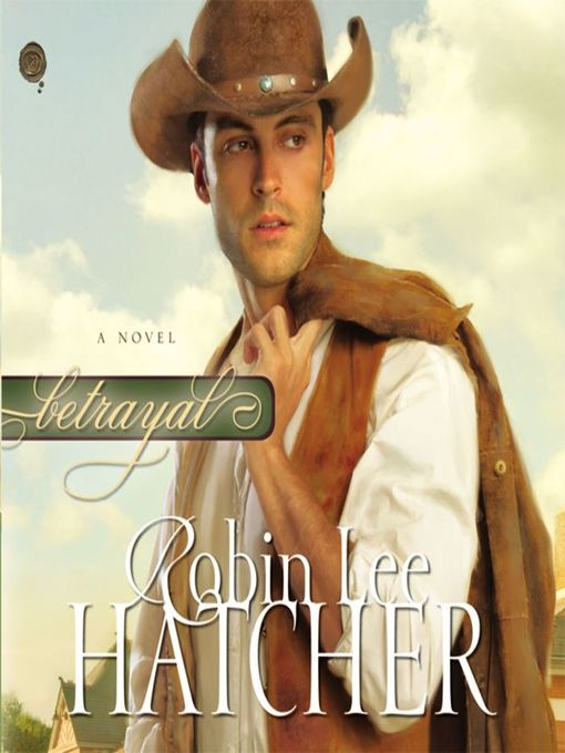 Title details for Betrayal by Robin Lee Hatcher - Wait list