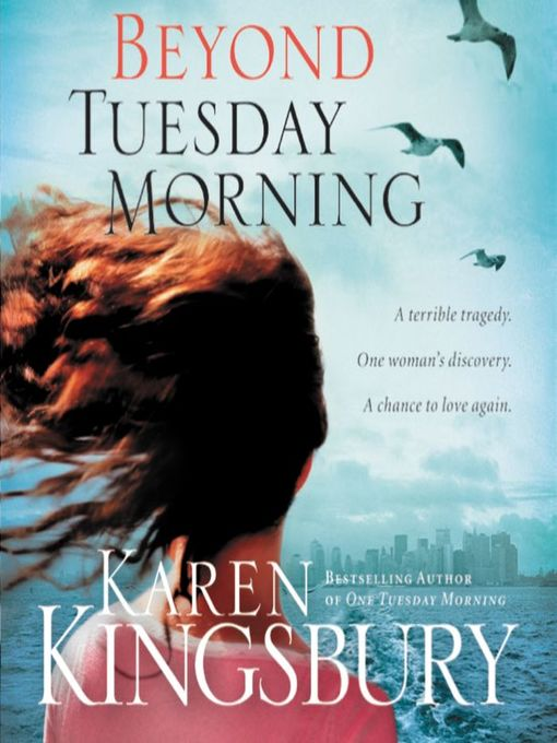 Title details for Beyond Tuesday Morning by Karen Kingsbury - Wait list