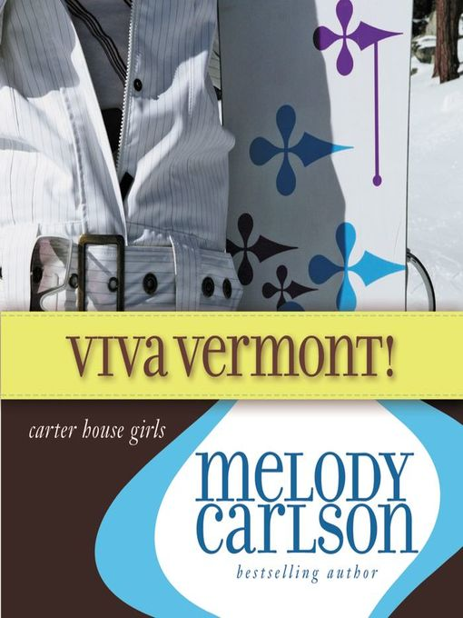 Title details for Viva Vermont! by Melody Carlson - Available